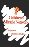Children's Miracle Network 10 Years of Musical Miraces
